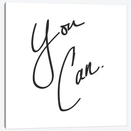 You Can. Minimalist Positive Confidence Success Motivational Quote Black And White Canvas Print #MGK202} by Nature Magick Canvas Artwork