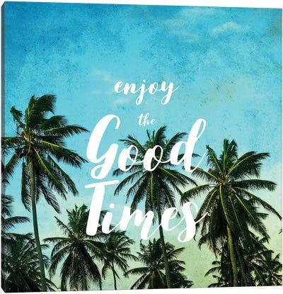 Enjoy The Good Times II Canvas Art Print