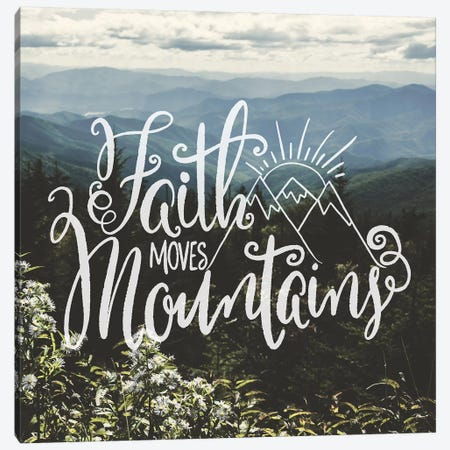 Faith Moves Mountains In Mountain Wildflowers Canvas Print #MGK280} by Nature Magick Canvas Wall Art