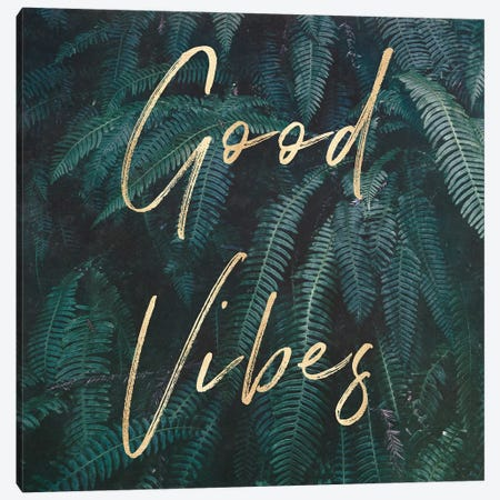 Good Vibes Greenery Ferns Gold Canvas Print #MGK289} by Nature Magick Canvas Art