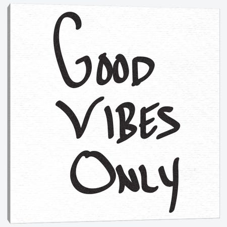 Good Vibes Only In Black and White Canvas Print #MGK290} by Nature Magick Art Print