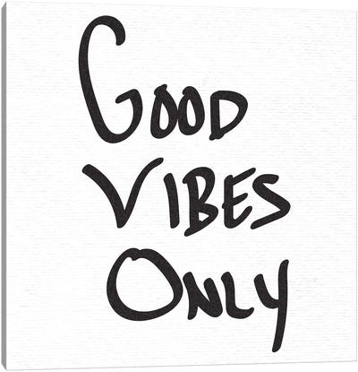 Good Vibes Only In Black and White Canvas Art Print