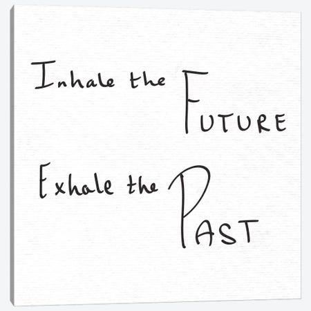 In Inhale The Future Exhale The Past Handwritten Canvas Print #MGK381} by Nature Magick Canvas Print