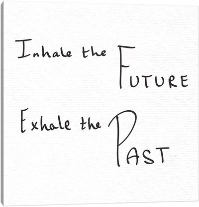 In Inhale The Future Exhale The Past Handwritten Canvas Art Print