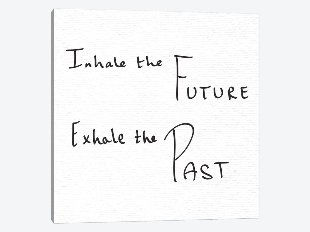In Inhale The Future Exhale The Past Handwritten by Nature Magick 1-piece Canvas Art Print