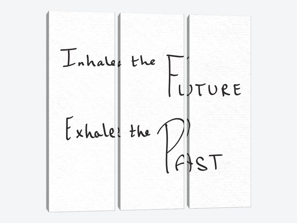 In Inhale The Future Exhale The Past Handwritten by Nature Magick 3-piece Art Print