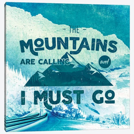 The Mountains Are Calling Turquoise Road Canvas Print #MGK454} by Nature Magick Canvas Wall Art