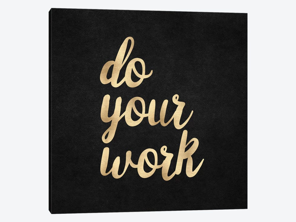 Do Your Work Motivational Quote In Coppery Bronze Gold On Black by Nature Magick 1-piece Canvas Art