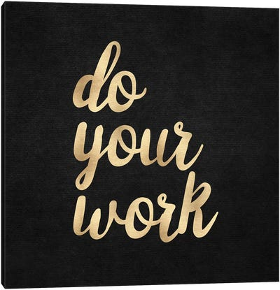 Do Your Work Canvas Art Print