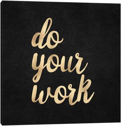 Do Your Work Canvas Art Print