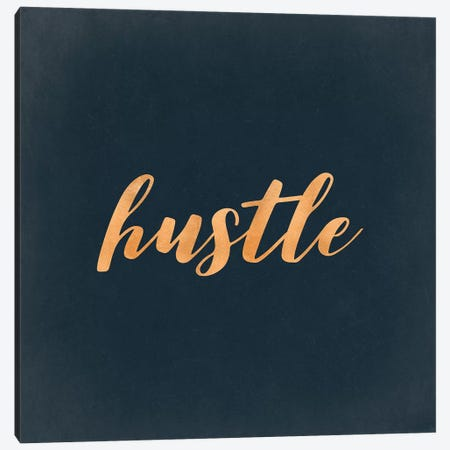Hustle Motivational Quote In Copper Bronze Gold On Dark Navy Blue Canvas Print #MGK62} by Nature Magick Canvas Artwork
