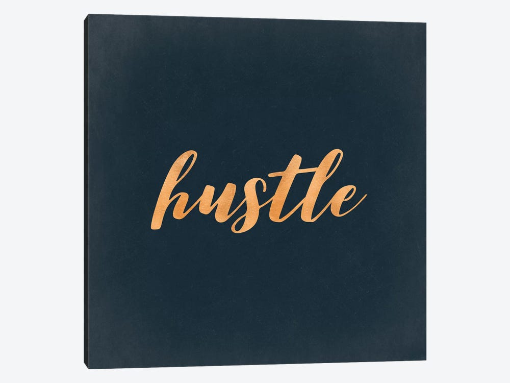 Hustle Motivational Quote In Copper Bronze Gold On Dark Navy Blue by Nature Magick 1-piece Canvas Art