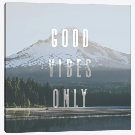 Mountain Lake Good Vibes Only Quote Mt. Hood Trillium Lake Oregon Pacific Northwest Canvas Print #MGK91} by Nature Magick Canvas Print