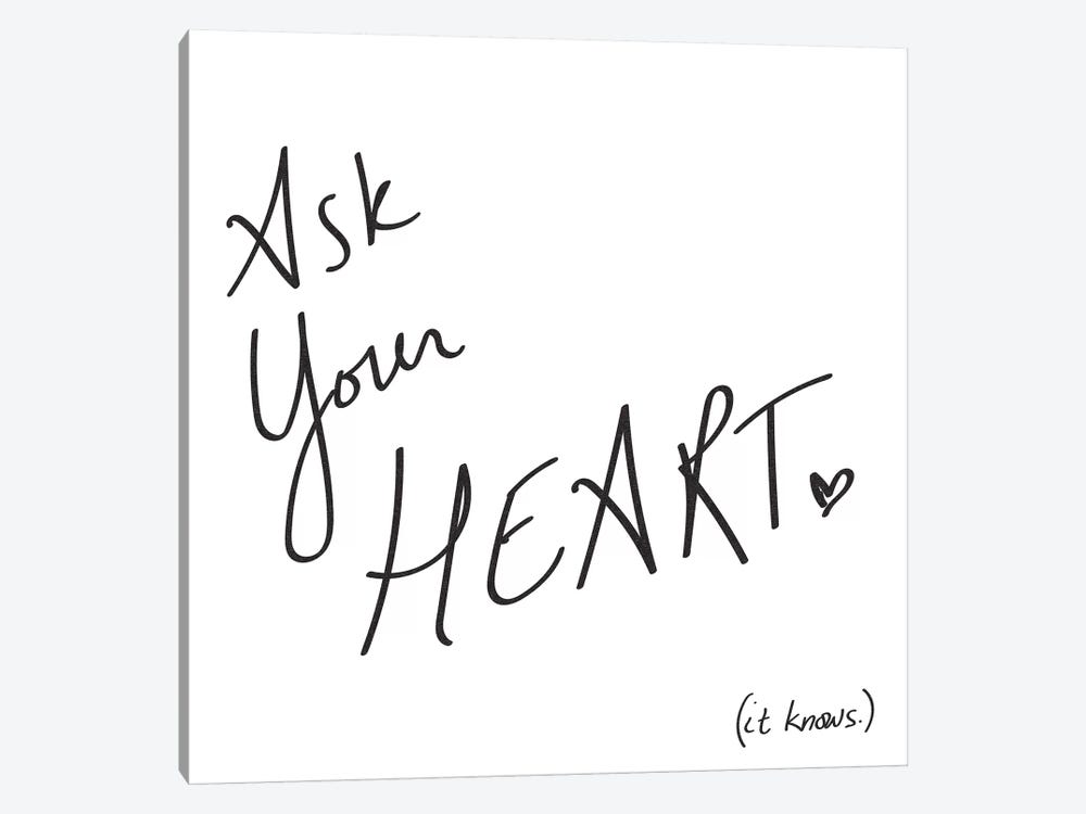 Ask Your Heart. It Knows. Minimalist Positive Motivational Quote Black And White by Nature Magick 1-piece Canvas Print