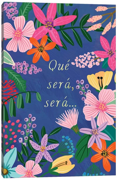 Que Sera Canvas Art Print