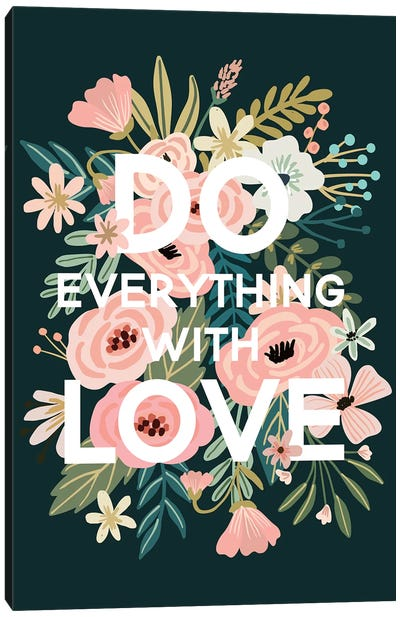 Do Everything With Love Canvas Art Print