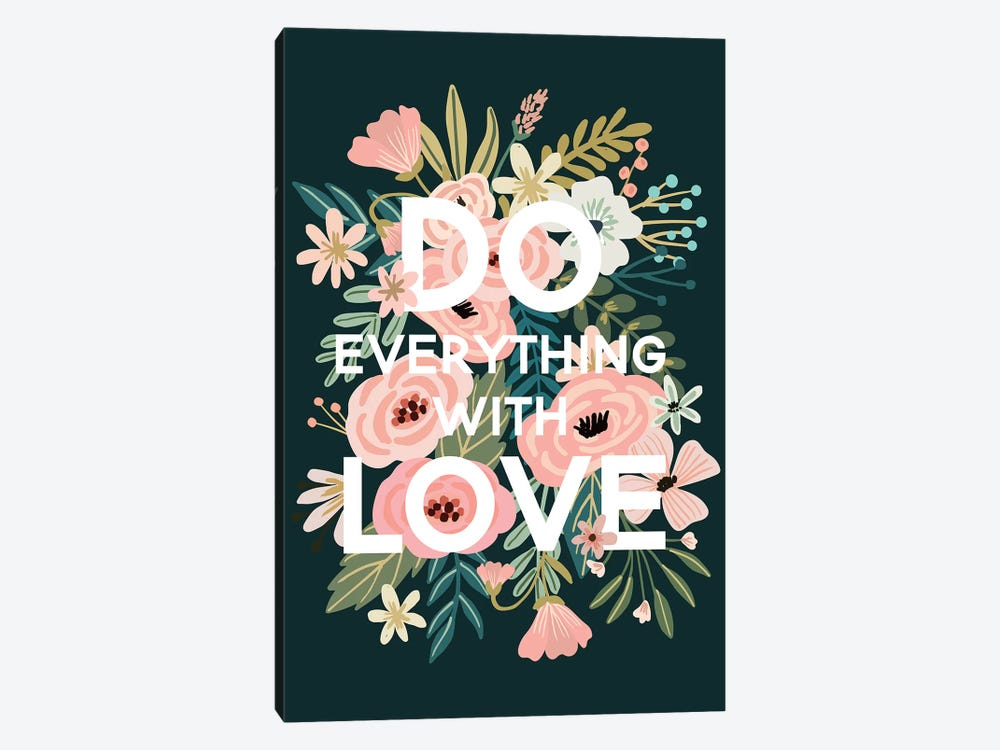 Do Everything With Love by Mia Charro 1-piece Canvas Wall Art