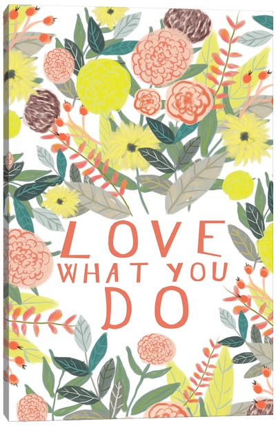 Love What You Do Canvas Art Print