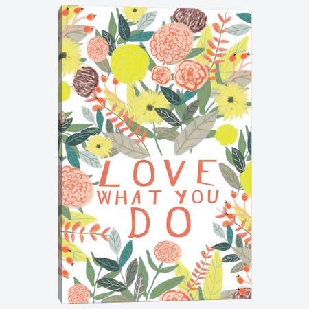 Love What You Do Canvas Print #MIO34} by Mia Charro Canvas Print