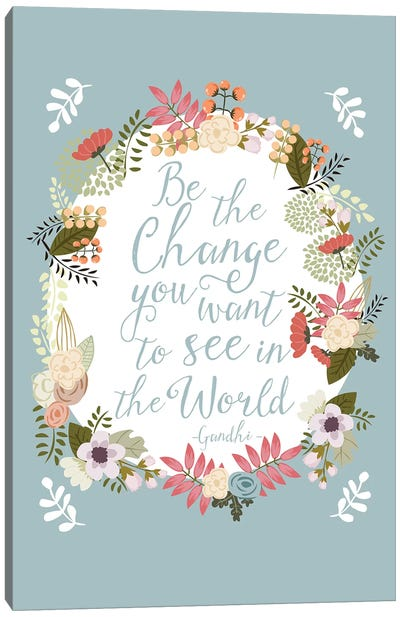 Be The Change Canvas Art Print