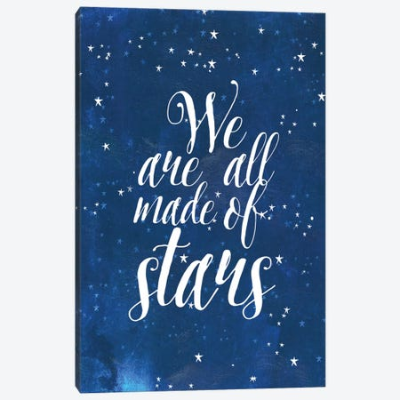 We Are All Made Of Stars Canvas Print #MIO52} by Mia Charro Canvas Artwork
