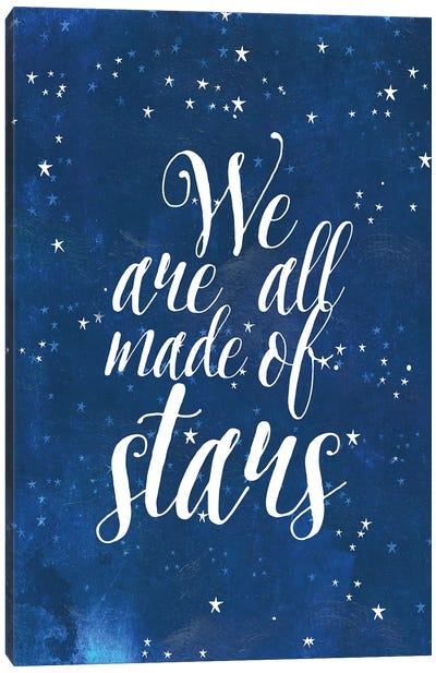 We Are All Made Of Stars Canvas Art Print