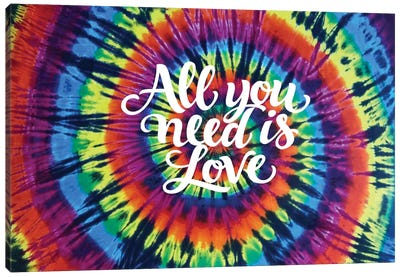 Tie Dye Rainbow All You Need Canvas Art Print