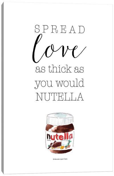 Spread Love Nutella Canvas Art Print