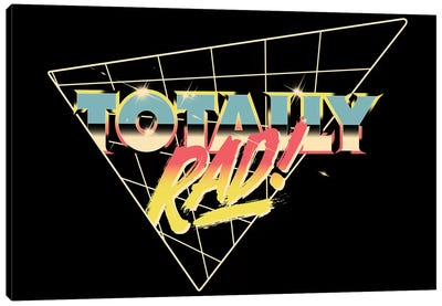 Totally Rad Canvas Art Print