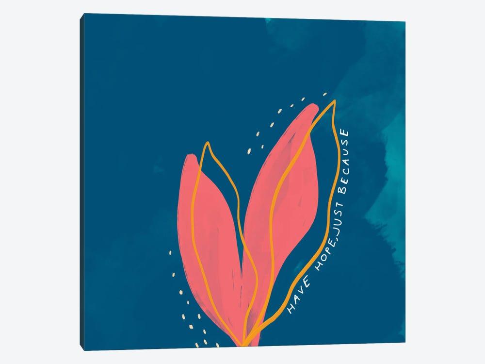 Have Hope Just Because by Morgan Harper Nichols 1-piece Art Print