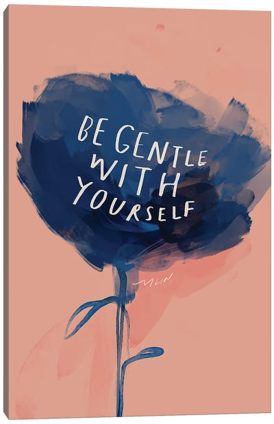 Be Gentle With Yourself Canvas Art Print