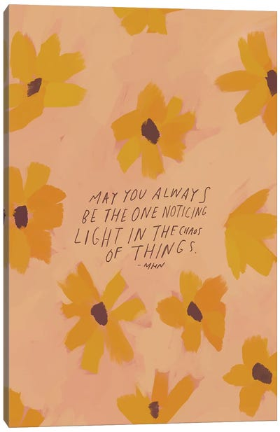 May You Always Be The One Noticing Canvas Art Print