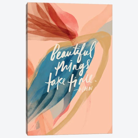 Beautiful Things Take Time Canvas Print #MNH13} by Morgan Harper Nichols Canvas Wall Art