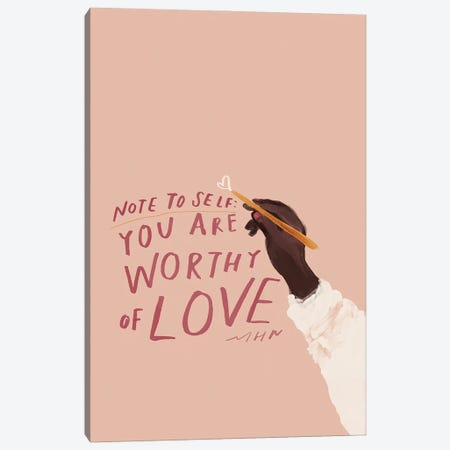 Note To Self: You Are Worthy Of Love Canvas Print #MNH151} by Morgan Harper Nichols Art Print