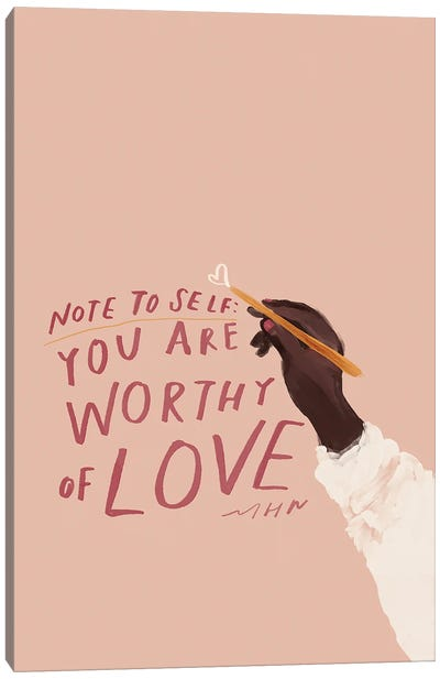 Note To Self: You Are Worthy Of Love Canvas Art Print