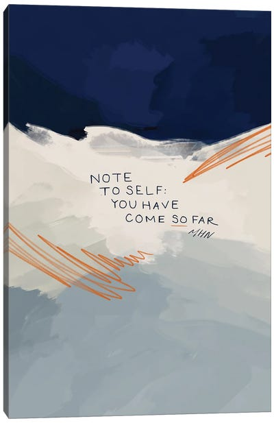Note To Self: You Have Come So Far Canvas Art Print