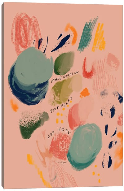 Make Room In Your Heart For Hope (Abstract) Canvas Art Print