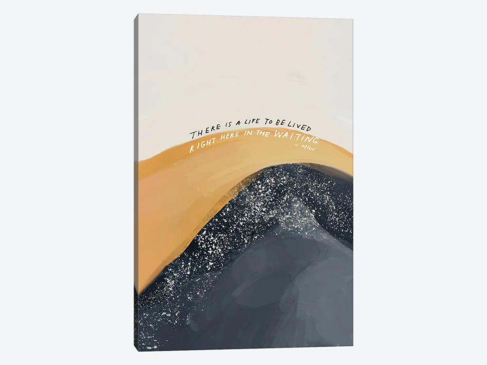There Is A Life To Be Lived by Morgan Harper Nichols 1-piece Canvas Art