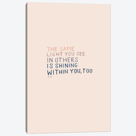 The Same Light You See In Others Canvas Print #MNH175} by Morgan Harper Nichols Canvas Wall Art