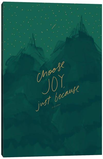 Choose Joy, Just Because Canvas Art Print