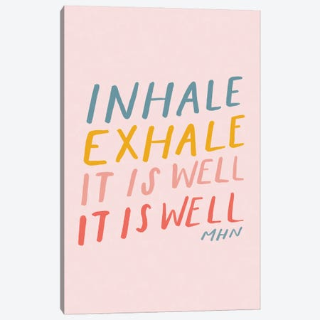 Inhale Exhale It Is Well (On Pink) Canvas Print #MNH180} by Morgan Harper Nichols Canvas Art