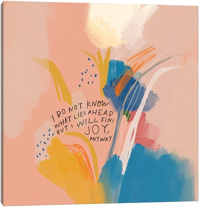 Joy Anyway Canvas Art Print