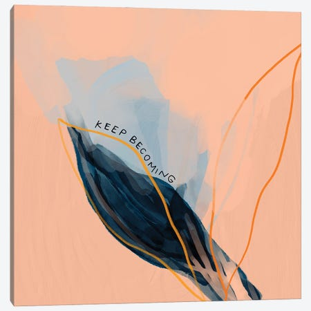 Keep Becoming Canvas Print #MNH29} by Morgan Harper Nichols Canvas Art Print