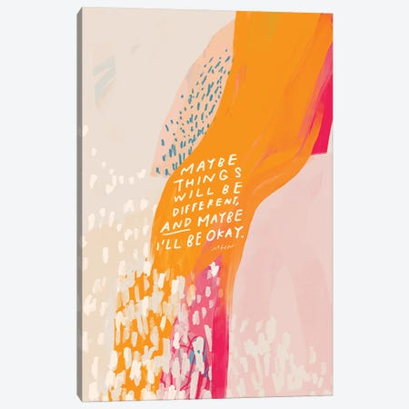 Maybe Things Will Be Different Canvas Print #MNH35} by Morgan Harper Nichols Canvas Print