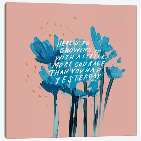 More Courage Than You Had Yesterday Canvas Print #MNH37} by Morgan Harper Nichols Art Print