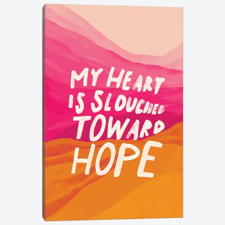 Slouched Toward Hope Canvas Print #MNH67} by Morgan Harper Nichols Canvas Artwork