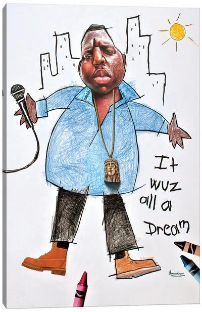 It Wuz All A Dream Canvas Art Print