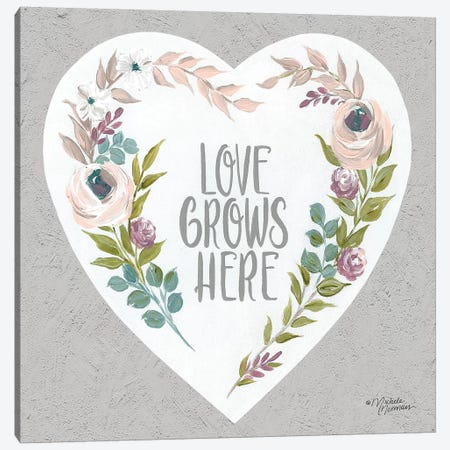 Love Grows Here Canvas Print #MNO33} by Michele Norman Art Print