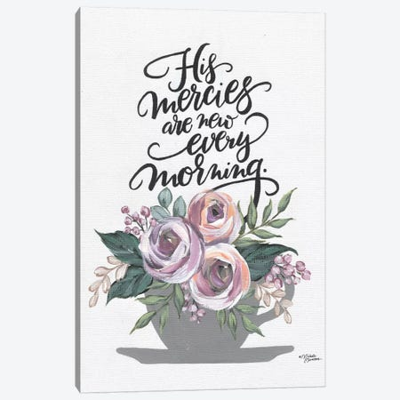 His Mercies Are New Every Morning Canvas Print #MNO81} by Michele Norman Canvas Artwork