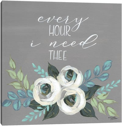 Every Hour I Need Thee Canvas Art Print